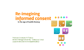 Re-Imagining Informed Consent