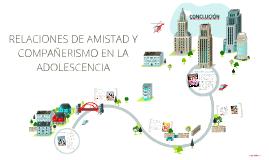 Copy of RELACIONES DE AMISTAD Y COMPAÑERISMO EN LA ADOLESCENCIA