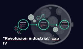 """""""Revolucion industrial"""" cap IV"""