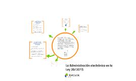 SG - La Administración electrónica en la Ley 39/2015