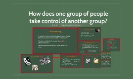 How does one group of people take control of another group?