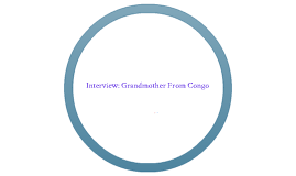 Interview:Grandmother From Congo & Nigeria