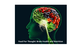 Food For Thought: Brain Health and Nutrition