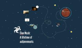 Elon Musk: A lifetime of achievements