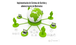 Implementación sistema de gestion y administracion de matericulas