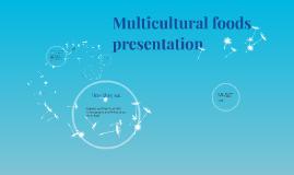 Copy of Multicultural foods presentation