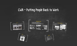 Civil Works Administration - Putting People Back to Work