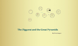 The Ziggurat and the Great Pyramids