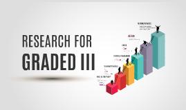 Graded III Research