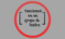 FUNCIONES DENTRO DE UN GRUPO DE TEATRO