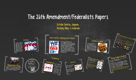 The 26th Amendment/Federalists papers