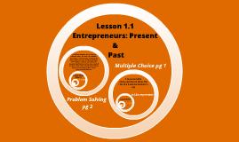 Lesson 1.1 Entrepreneurs:Present & Past