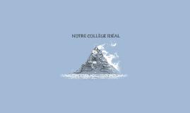 Copy of NOTRE COLLÈGE IDÉAL