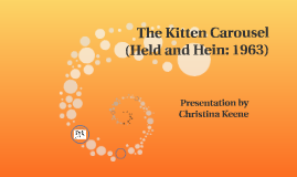 Copy of The Kitten Carousel (Held and Hein)