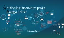 Moléculas importantes para a Biologia Celular