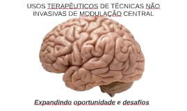 USOS TERAPÊUTICOS DE TÉCNICAS NÃO INVASIVAS DE MODULAÇÃO CEN