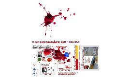 Ein ganz besonderer Saft - Das Blut