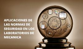 Copy of APLICACIONES DE LAS NORMAS DE SEGURIDAD EN LOS LABORATORIOS