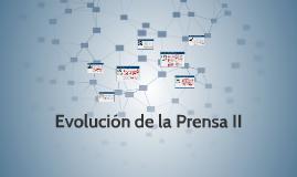 Evolución de la Prensa II