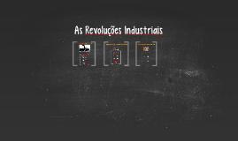 Cópia de As Revoluções Industriais