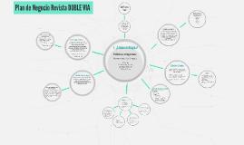 Copy of Plan de Negocio Revista DOBLE VIA