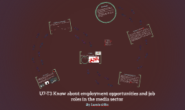 U7-T3 Know about employment opportunities and job roles in t
