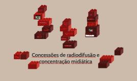 Concessões de radiodifusão e concentração midiática
