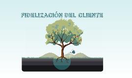 Copy of FIDELIZACIÓN DEL CLIENTE