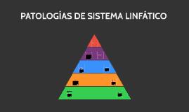 PATOLOGÍAS DE SISTEMA LINFÁTICO