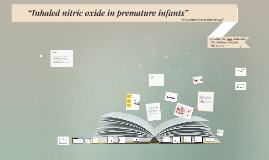 iNO in preterm infants, what does the literature say?