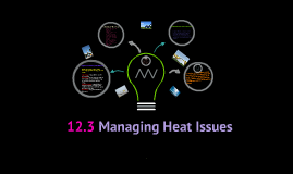 Managing Heat Issues 12.3