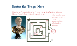 Copy of Brutus The Tragic Hero