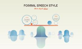 FORMAL SPEECH STYLE