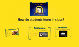 How do students learn in class?