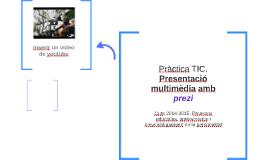 Pràctica TIC. Presentació multimèdia amb prezi