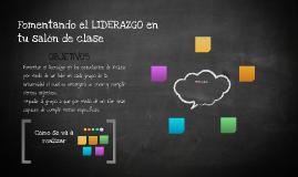 Fomentando el LIDERAZGO en tu salón de clase