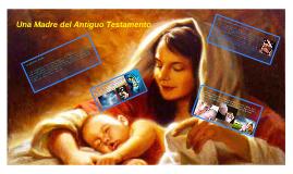 Una Madre del Antiguo Testamento