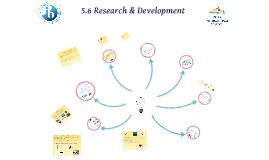 5.6 Research & Development