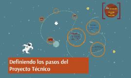 Definiendo los pasos del Proyecto Técnico