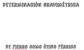 Determinación gravimétrica de fierro como óxido férrico