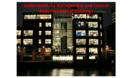 BMS - Understand the management and Control Requirements of Buildings