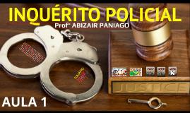 INQUÉRITO POLICIAL - AULA 1