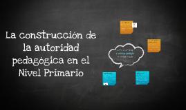 La construcción de la autoridad pedagógica en el Nivel Prima