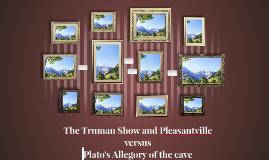 The Truman Show and Pleasantville versus Plato's Allegory of