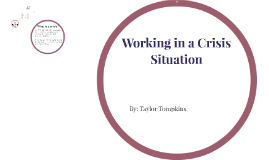 Working in a Crisis Situation
