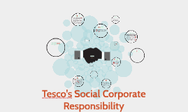 Tesco's Social Corporate Responsibility