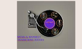 Copy of MÚSICA, DANSES I TRADICIONS JUEVES