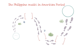 Copy of The Philippine Music in American Period