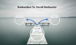 Raskonikov Vs. David Berkowitz