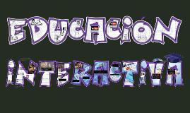 EDUCACIÓN INTERACTIVA